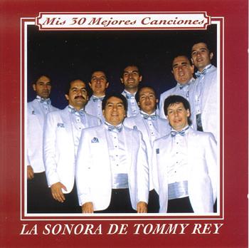 lasonoratommyrey 30mejorescanciones La Sonora De Tommy Rey   Mis 30 Mejores Canciones